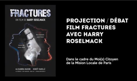 PROJECTION/DEBAT : FILM FRACTURES CE VENDREDI 15 NOVEMBRE AVEC HARRY ROSELMACK