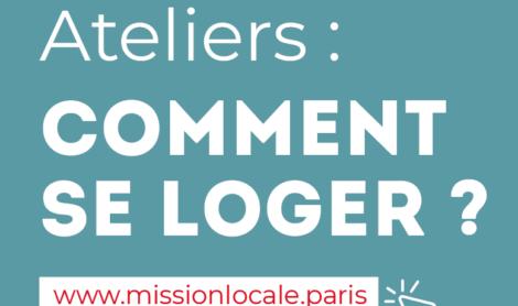 Ateliers «Comment se loger ?» en partenariat avec le CLLAJ de Paris