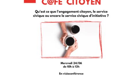 Reprise des Cafés Citoyens en ligne, venez parler du service civique !